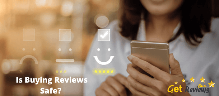 Is Buying Reviews Safe? Things to know before buying reviews