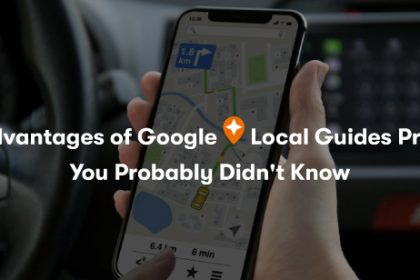 Key advantages of Google Local Guides